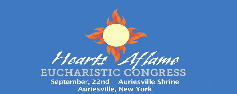 Hearts Aflame - Eucharistic Congress