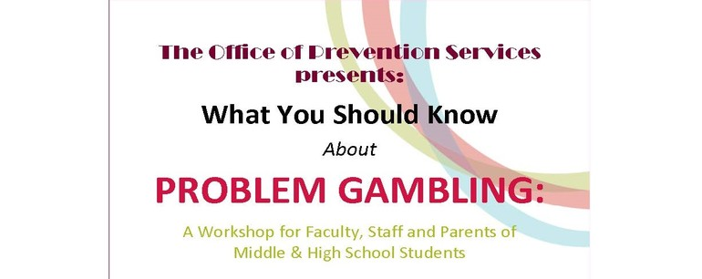 """Problem Gambling"" workshop - May 21 from 6:30 – 7:30pm."